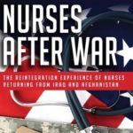 Scholars Examine Challenges of Nurses Who Return Home From Combat Zones