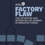 New AAUW Report Examines the Reasons for the Large Gender Gap in Manufacturing Jobs